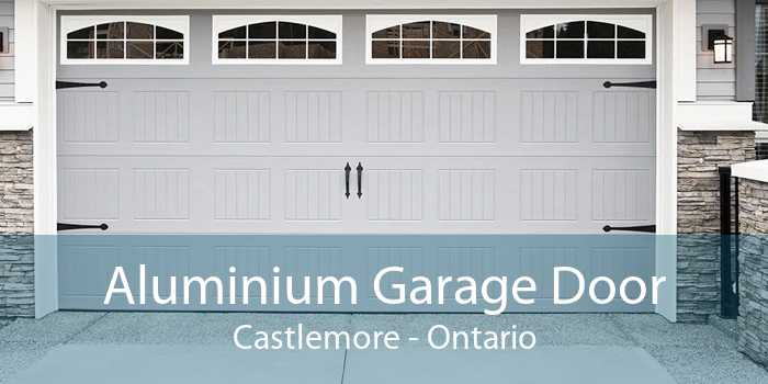 Aluminium Garage Door Castlemore - Ontario