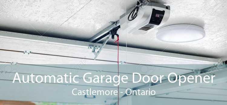 Automatic Garage Door Opener Castlemore - Ontario