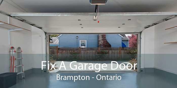 Fix A Garage Door Brampton - Ontario