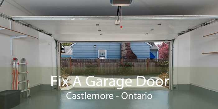 Fix A Garage Door Castlemore - Ontario