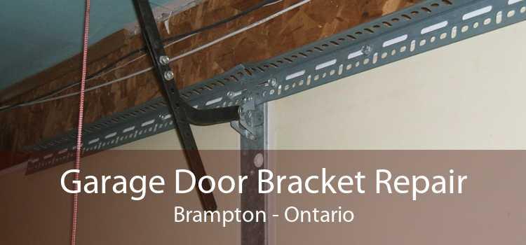 Garage Door Bracket Repair Brampton - Ontario