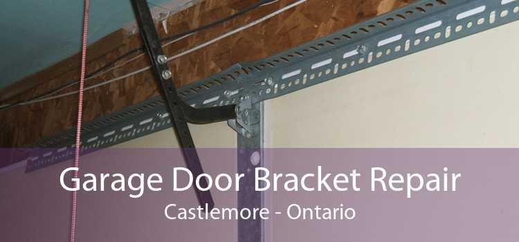 Garage Door Bracket Repair Castlemore - Ontario