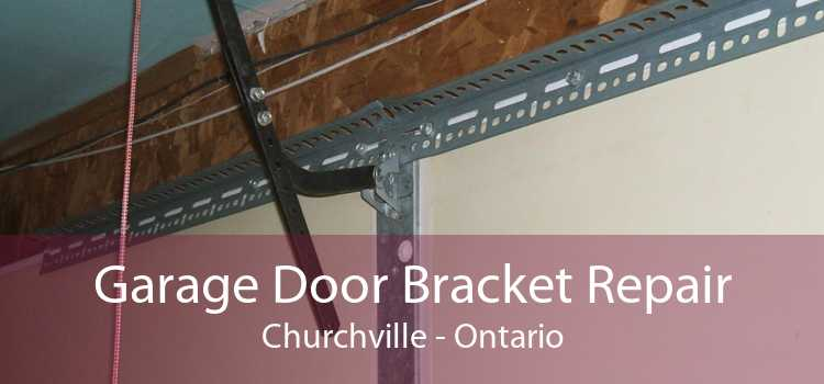 Garage Door Bracket Repair Churchville - Ontario