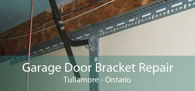 Garage Door Bracket Repair Tullamore - Ontario
