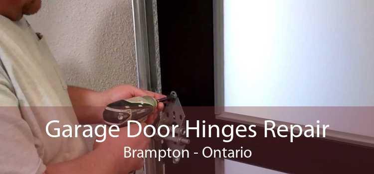 Garage Door Hinges Repair Brampton - Ontario
