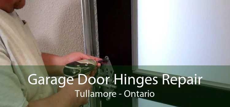 Garage Door Hinges Repair Tullamore - Ontario