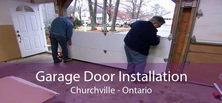 Garage Door Installation Churchville - Ontario