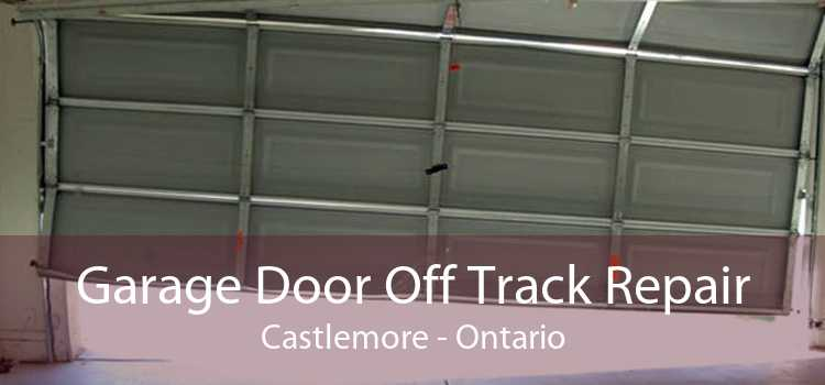 Garage Door Off Track Repair Castlemore - Ontario