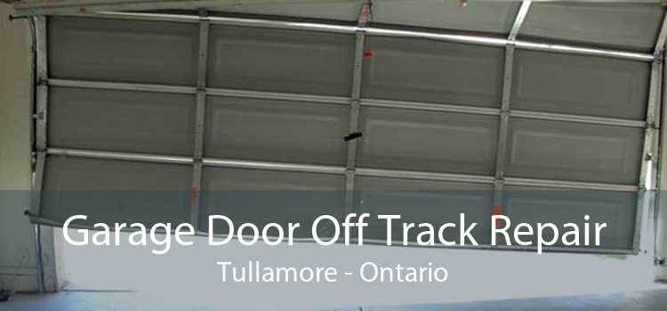 Garage Door Off Track Repair Tullamore - Ontario