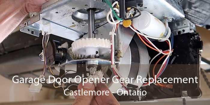 Garage Door Opener Gear Replacement Castlemore - Ontario