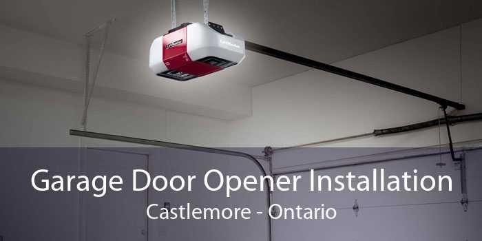 Garage Door Opener Installation Castlemore - Ontario