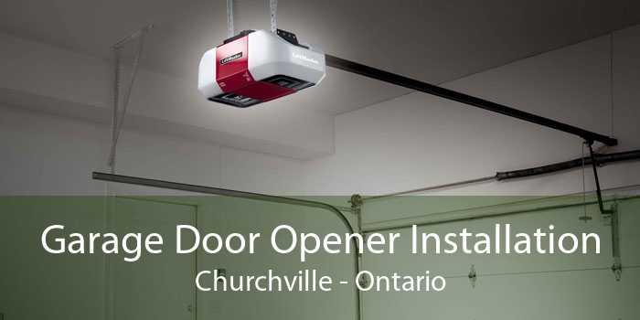 Garage Door Opener Installation Churchville - Ontario