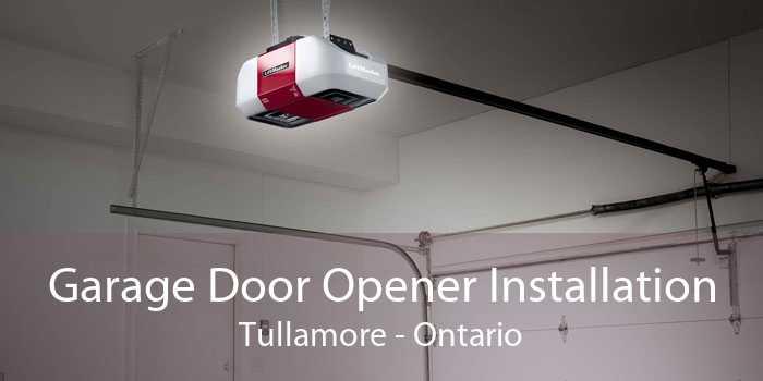 Garage Door Opener Installation Tullamore - Ontario