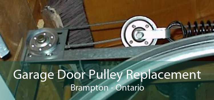 Garage Door Pulley Replacement Brampton - Ontario