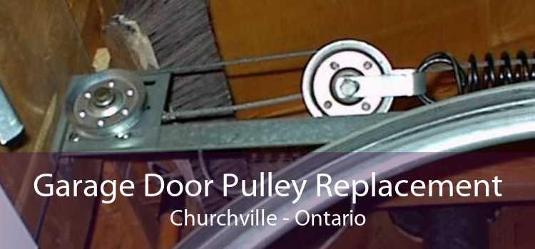 Garage Door Pulley Replacement Churchville - Ontario