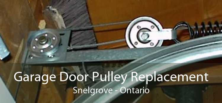Garage Door Pulley Replacement Snelgrove - Ontario