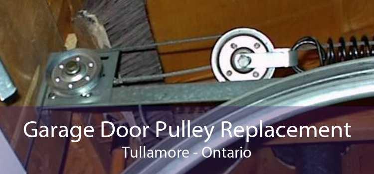 Garage Door Pulley Replacement Tullamore - Ontario