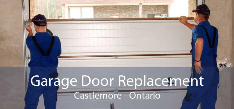 Garage Door Replacement Castlemore - Ontario