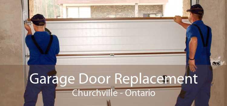 Garage Door Replacement Churchville - Ontario
