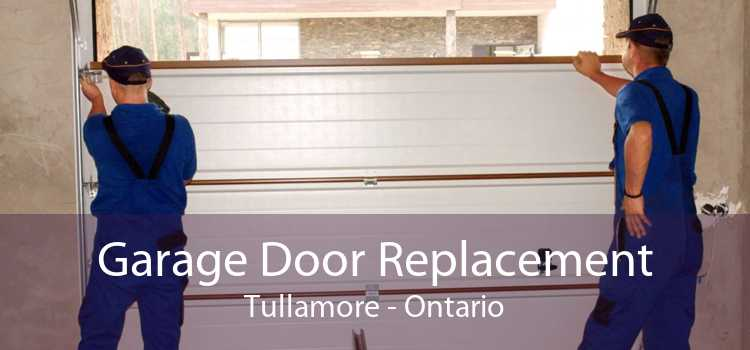 Garage Door Replacement Tullamore - Ontario