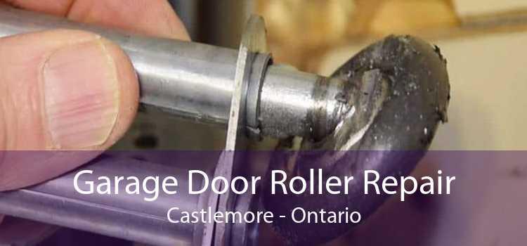 Garage Door Roller Repair Castlemore - Ontario
