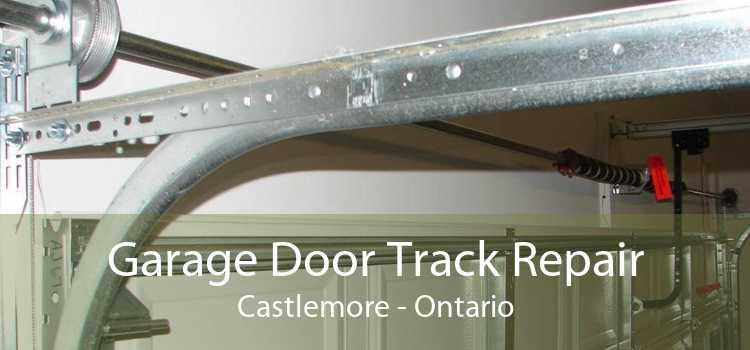 Garage Door Track Repair Castlemore - Ontario