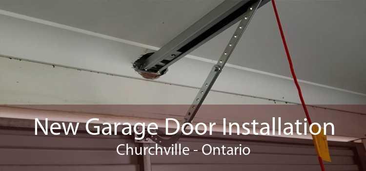 New Garage Door Installation Churchville - Ontario