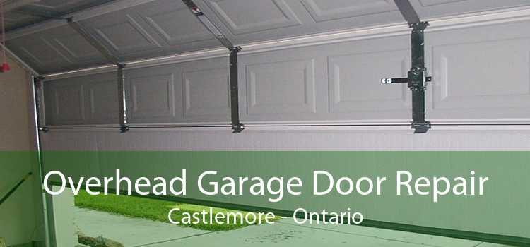 Overhead Garage Door Repair Castlemore - Ontario
