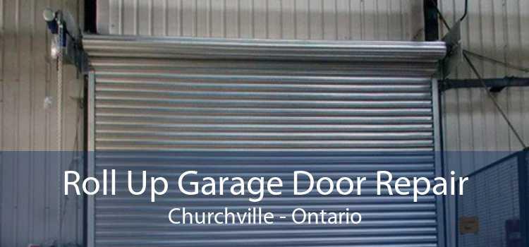 Roll Up Garage Door Repair Churchville - Ontario