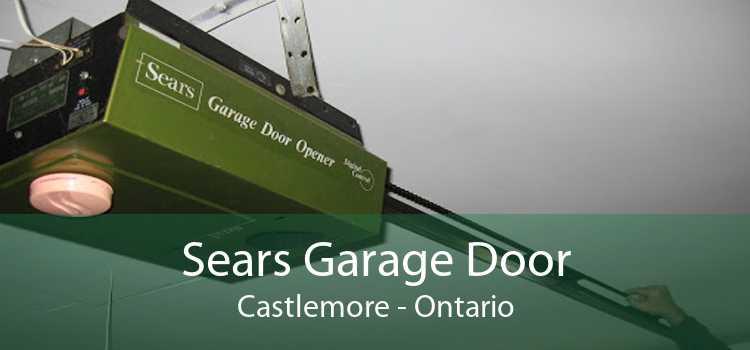 Sears Garage Door Castlemore - Ontario