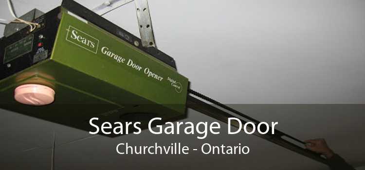 Sears Garage Door Churchville - Ontario