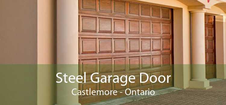 Steel Garage Door Castlemore - Ontario
